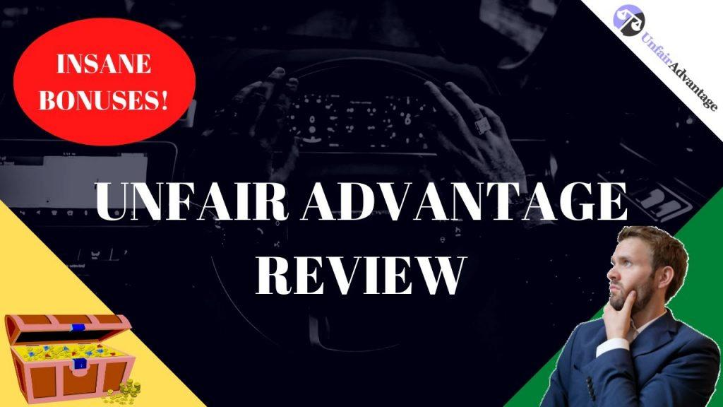 Unfair Advantage Review